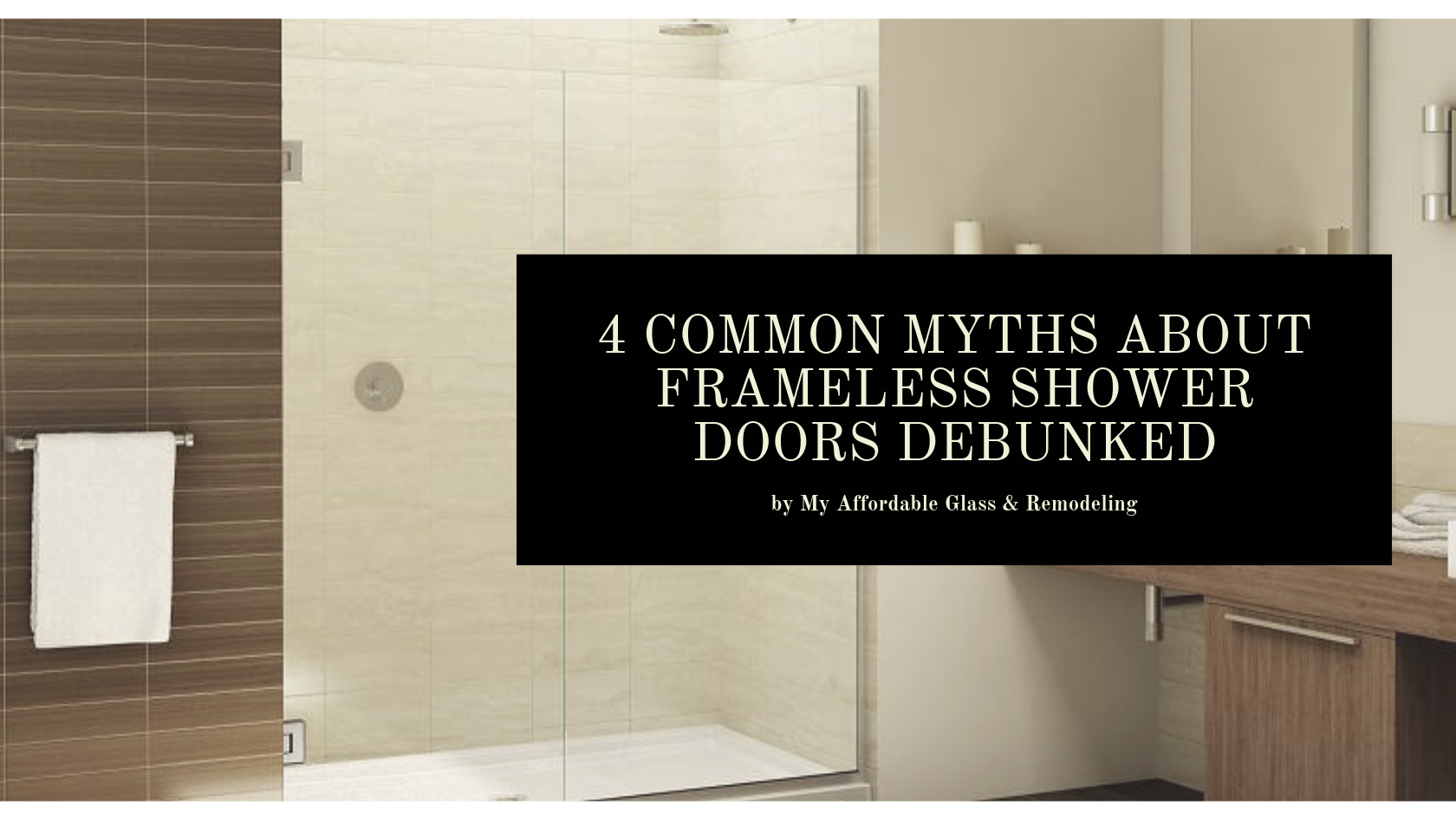 4 Common Myths About Frameless Shower Doors Debunked My