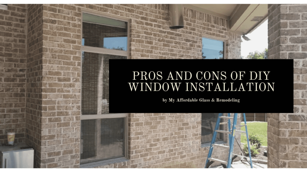 Pros and Cons of DIY Window Installation - My Affordable