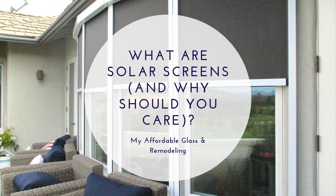 What are Solar Screens (and Why Should You Care)?