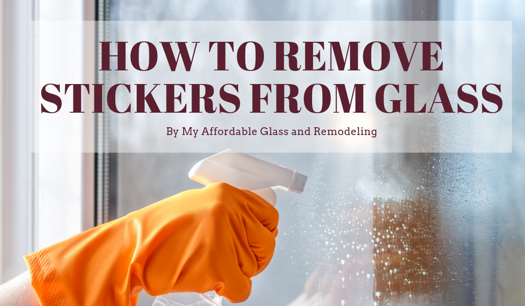 How to Remove Stickers from Glass