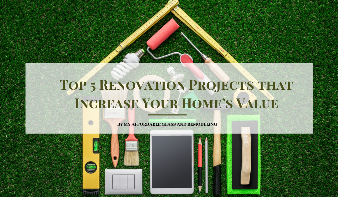 Top 5 Renovation Projects that Increase Your Home's Value