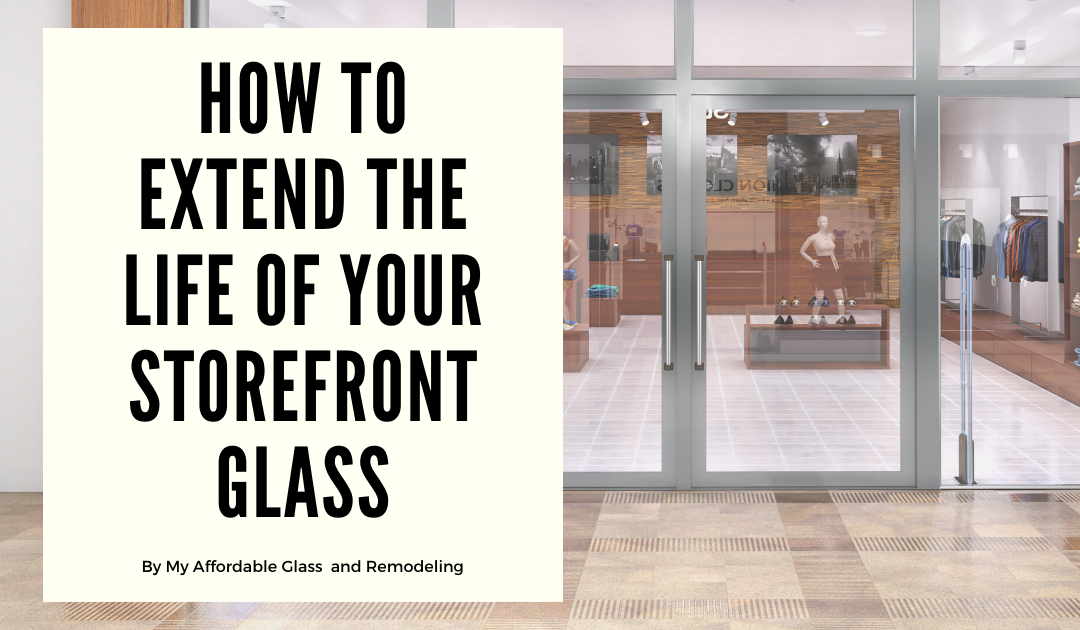 How to Extend the Life of Your Storefront Glass