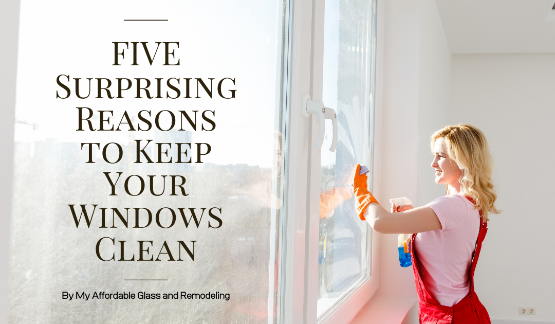 5 Surprising Reasons to Keep Your Windows Clean