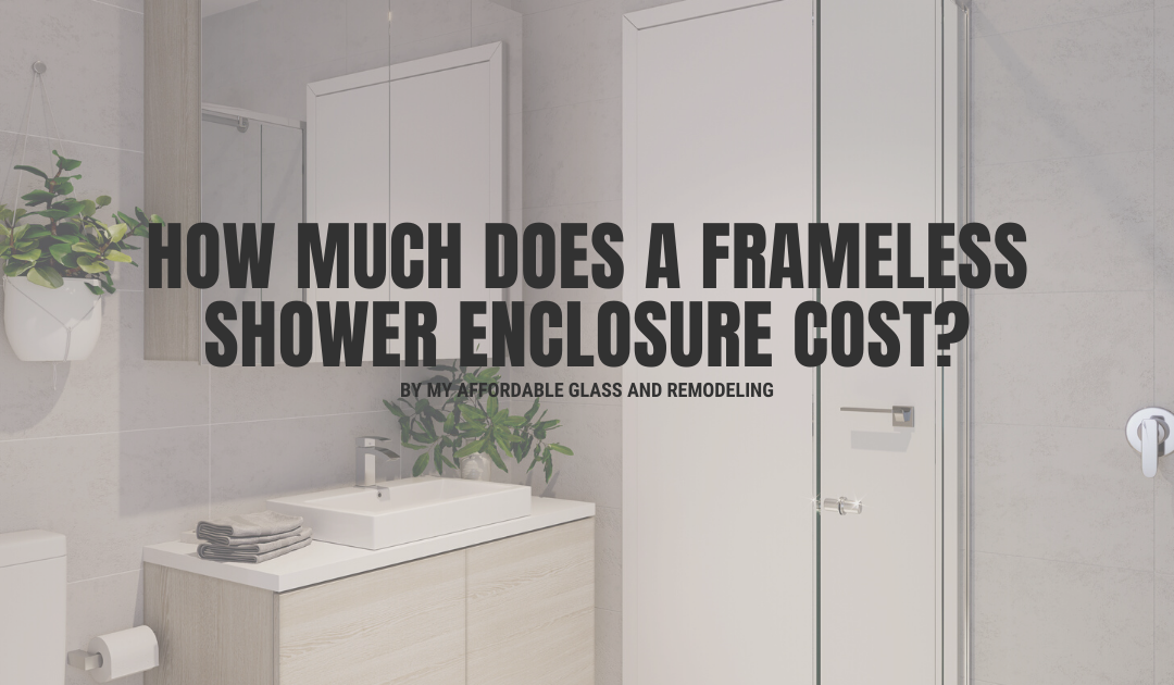 How Much Does a Frameless Shower Enclosure Cost?