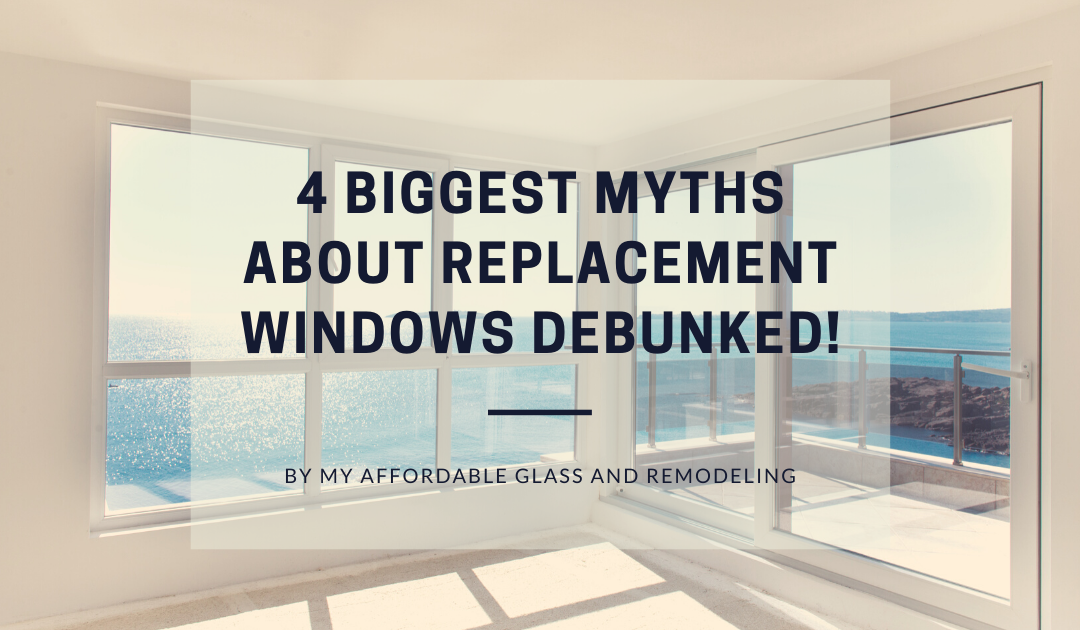 4 Biggest Myths About Replacement Windows Debunked!