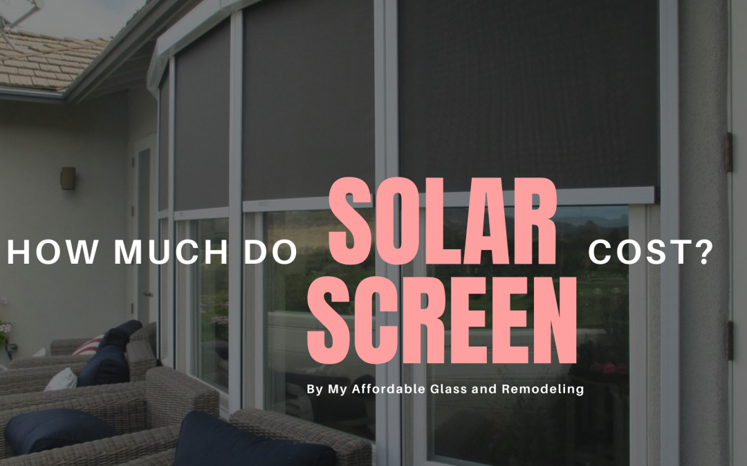 How Much Do Solar Screens Cost?