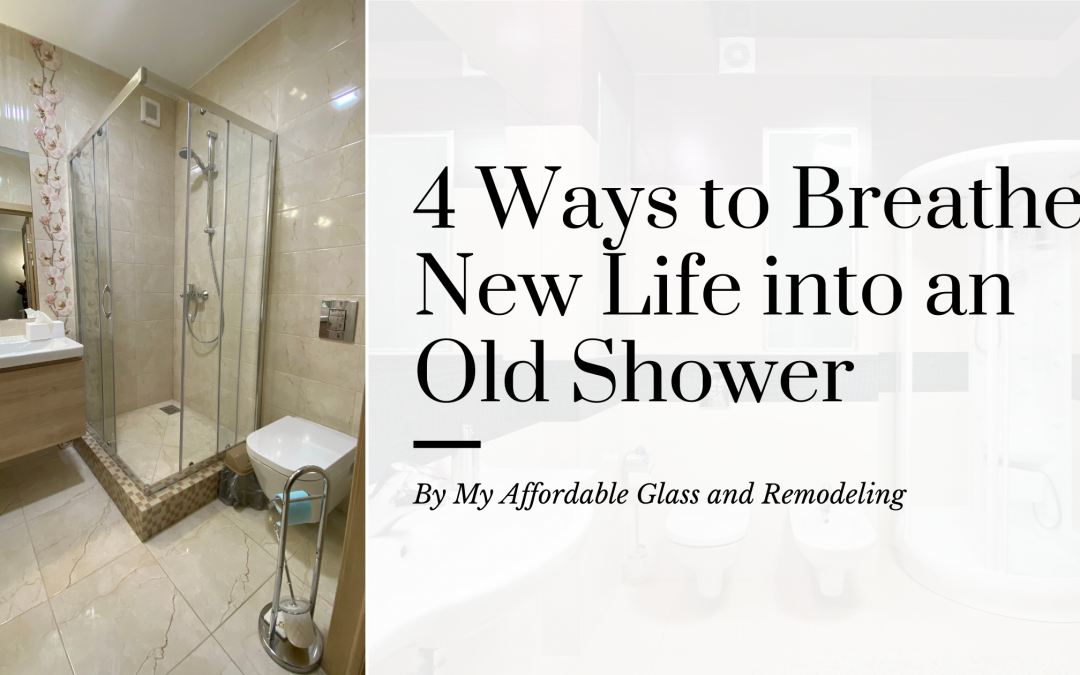 4 Ways to Breathe New Life into an Old Shower