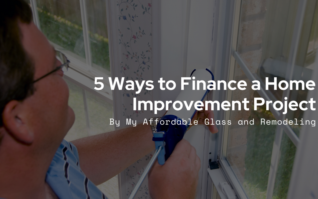 5 Ways to Finance a Home Improvement Project