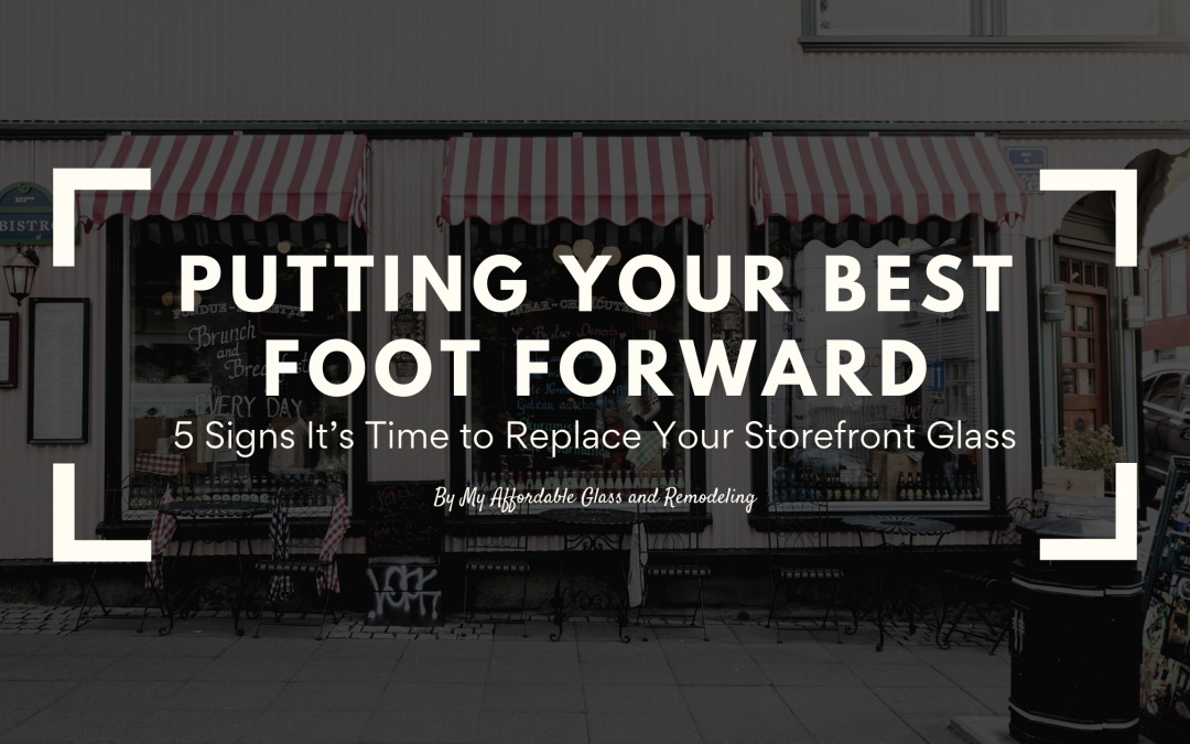 Putting Your Best Foot Forward – 5 Signs It's Time to Replace Your Storefront Glass