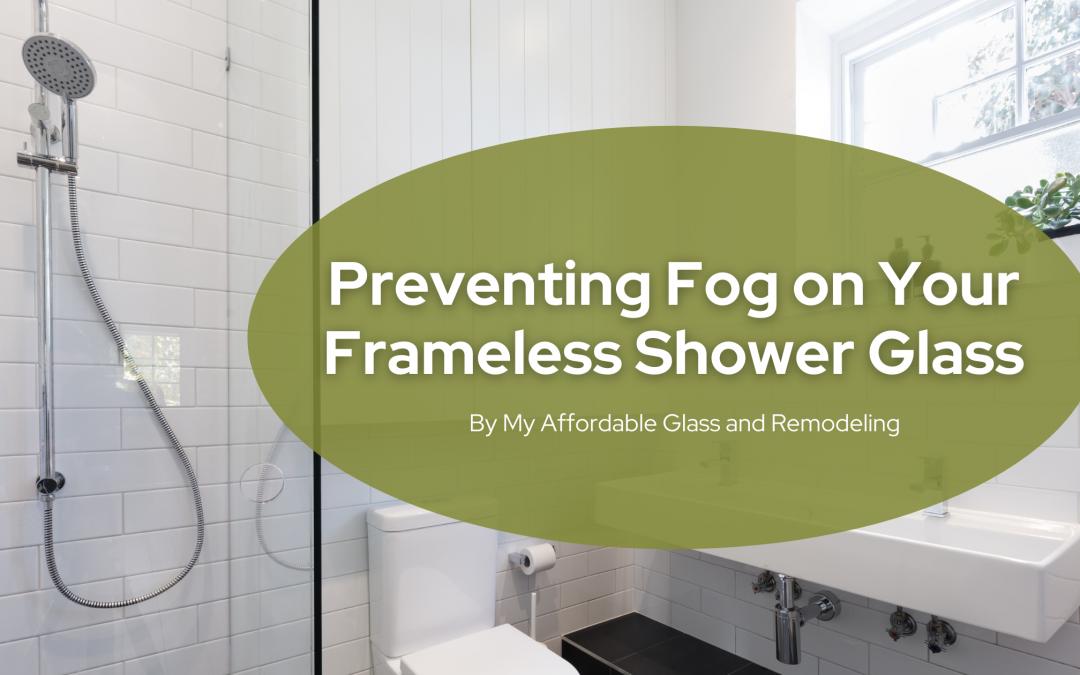 Preventing Fog on Your Frameless Shower Glass
