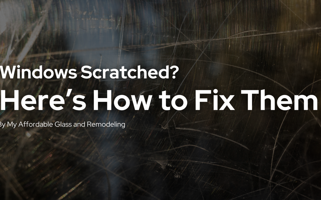 Windows Scratched? Here's How to Fix Them