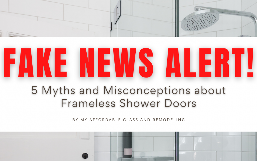 Fake News Alert! 5 Myths and Misconceptions about Frameless Shower Doors