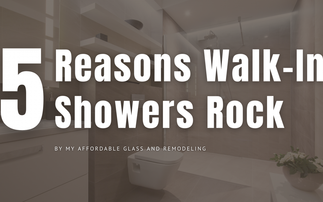 5 Reasons Walk-In Showers Rock